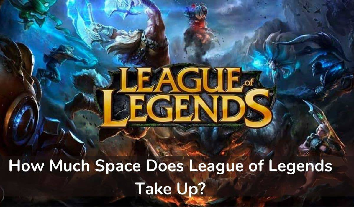 How Much Space Does League of Legends Take Up